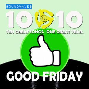 Soundwaves 10@10 #146: Good Friday