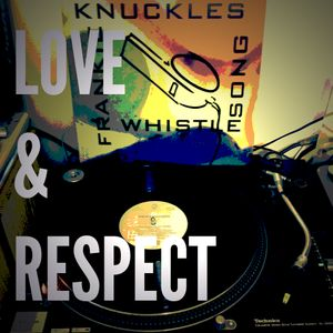 Frankie Knuckles Tribute Love & Respect MIX
