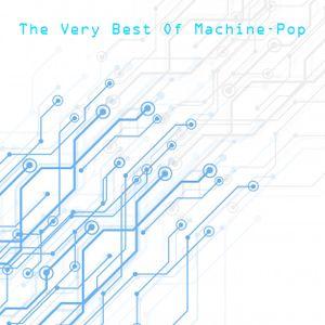 White Lion Radio Presents....The Very Best Of Machine-Pop