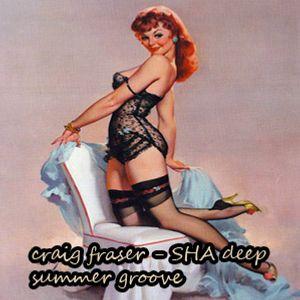 Craig Fraser - SHA Deep Summer Groove (Aug 2011)