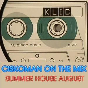 CISKOMAN ON THE MIX - SUMMER HOUSE AUGUST 2012