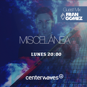 Miscelánea 176 - Fran Gómez Guest Mix