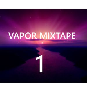 E7 - Vapor Progressive Mixtape 01 - April