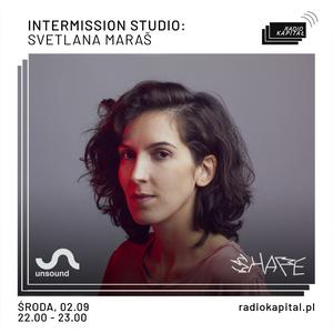 RADIO KAPITAŁ: Intermission Studio - Svetlana Maraš (2020-02-09)