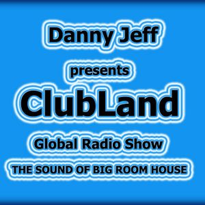 """Danny Jeff presents """"ClubLand"""" episode 91 part 1"""