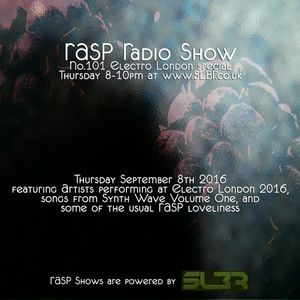 RASP Radio Show No.101 Electro London and Starseed Special 08-09-16