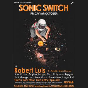 Robert Luis Sonic Switch October 11th @ Green Door Store - 5 Hour DJ Set