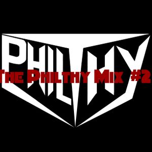 The Philthy Mix #2