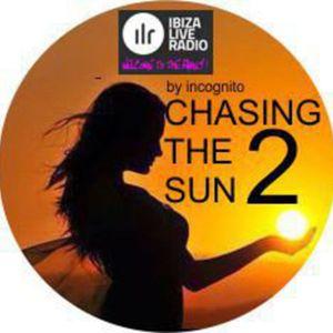 Chasing The Sun 2 by DJ Incognito (IBIZA LIVE RADIO 07.08.15)