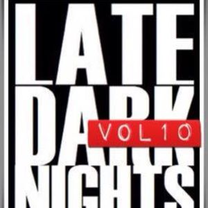 Late. Dark. Nights. Vol.10