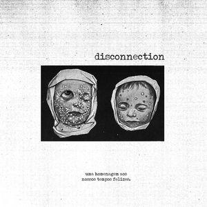 Disconnection - uma homenagem aos nossos tempos felizes.
