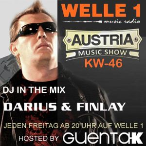 AUSTRIA MUSIC SHOW KW 46 Hosted by Guenta K in the Mix Darius & Finlay