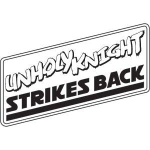 UnholyKnight Strikes Back!