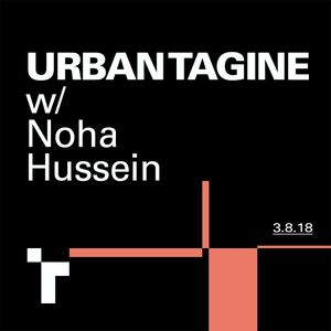 Urban Tagine with Noha Hussein - 3 August 2018