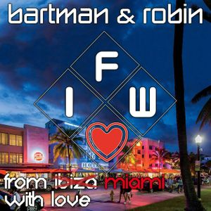 From Miami (Ibiza) With Love