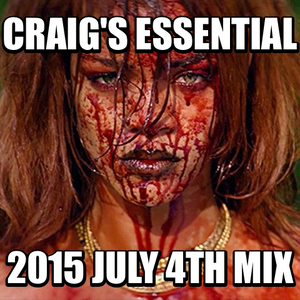 Craig's Essential 2015 July 4th Mix