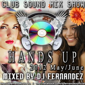 Club Sound Mix Show - 2012 May/June - Hands Up Set Mixed by Dj FerNaNdeZ (PROMO)