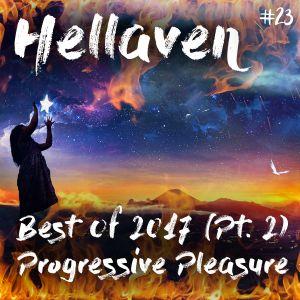 Hellaven #23 - Best of 2017 (Pt. 2 of 4) Progressive Pleasure
