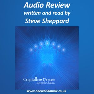 Audio Review for Crystalline Dream and Seventh Chakra