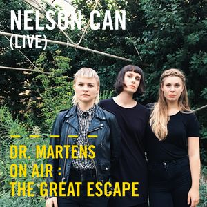 Nelson Can (Live) | Dr. Martens On Air: The Great Escape