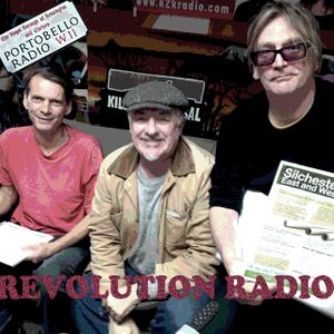 Portobello Radio EP 47 with Piers Thompson Chris Sullivan and Greg Weir: Revolution Radio
