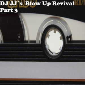 DJ JJ´s Blow Up Revival Part 3