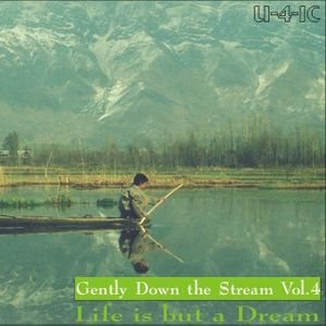 Gently Down the Stream Vol.4 - Life is but a Dream