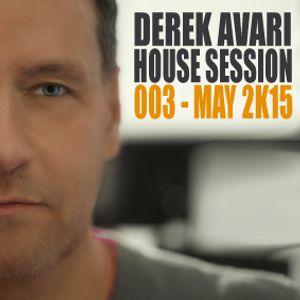 Derek Avari House Session 003   May 2015