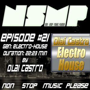 NSMP Episode #21 Electro-House Session by Olai Castro