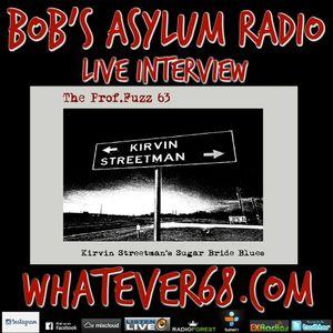 Bob's Asylum Radio live with Prof Fuzz 63 recorded live 2/4/2019 only on whatever68.com