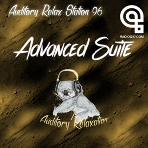 Auditory Relax Station #96: Advanced Suite