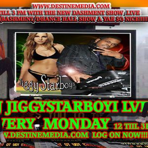 DJ JIGGYSTARBOYI MONDAY SHOW PRT 2 OF 2 ON DESTINEMEDIA.COM