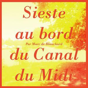 Sieste au bord du Canal du Midi