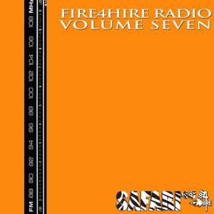 Fire 4 Hire Radio Vol. 7 by Safari647