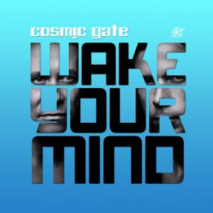 Cosmic Gate - Wake Your Mind 034 - 28.11.2014