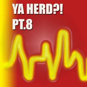Ya Herd! Pt.8