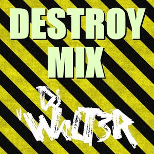 Destroy Mix