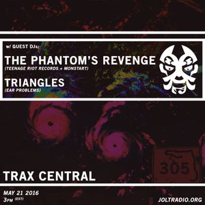 Trax Central 013 (ft. Triangles & The Phantom's Revenge) - May 21, 2016