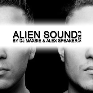 Dj Maxsie & Alex Speaker - Alien Sound Vol.3