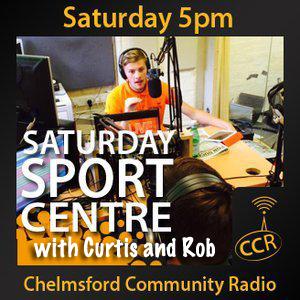 Saturday Sport Centre - @CCRsaturdaySC - Curtis & Rob - 22/08/15 - Chelmsford Community Radio