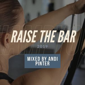 RAISE THE BAR! 2019 The Workout Mix by Andi Pinter / CHAMPYOURSELF