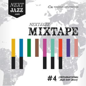 NextJazz Mixtape #4 (Jazz Day 2014)
