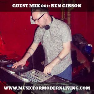 Guest Mix 001: Ben Gibson