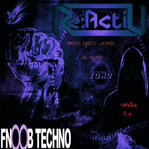 Jono - Reactiv 017 Fnoob Techno Radio - June 21st 2017 - Dark Techno mix