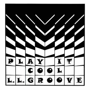 L.L. Groove - Play It Cool