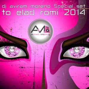Dj aviram moreno Special set to elad romi 2014 להזמנת אירועים חייגו 052-4467114. 054-6626222