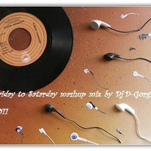 Friday to Satarday mashup mix by Dj.D-Gorgio 2011