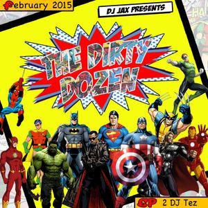 Dirty Dozen Ep.2 ft DJ Tez