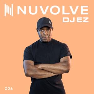 DJ EZ presents NUVOLVE radio 026