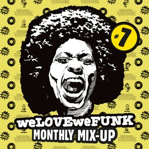 weLOVEweFUNK Monthly Mix-Up! #7 w/ DEES